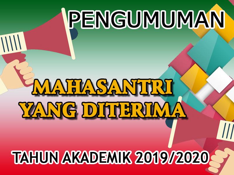 Pengumuman Penerimaan Mahasantri Baru Gelombang I Tahun Akademik 2019/2020